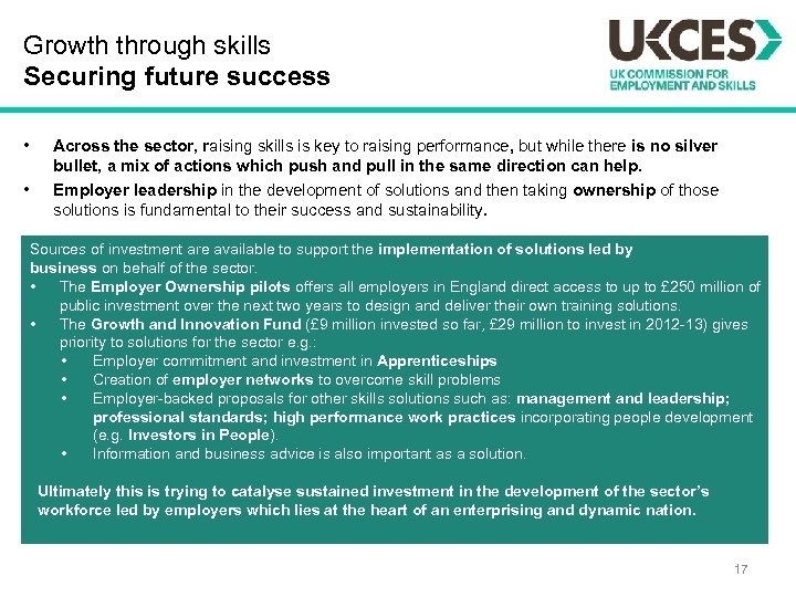 Growth through skills Securing future success • • Across the sector, raising skills is