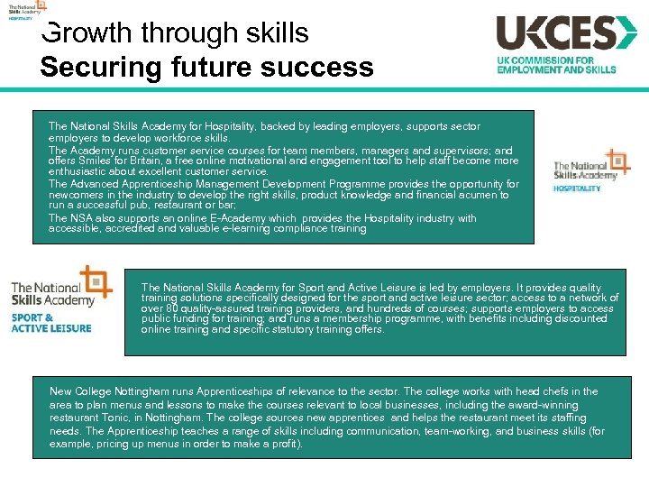Growth through skills Securing future success The National Skills Academy for Hospitality, backed by