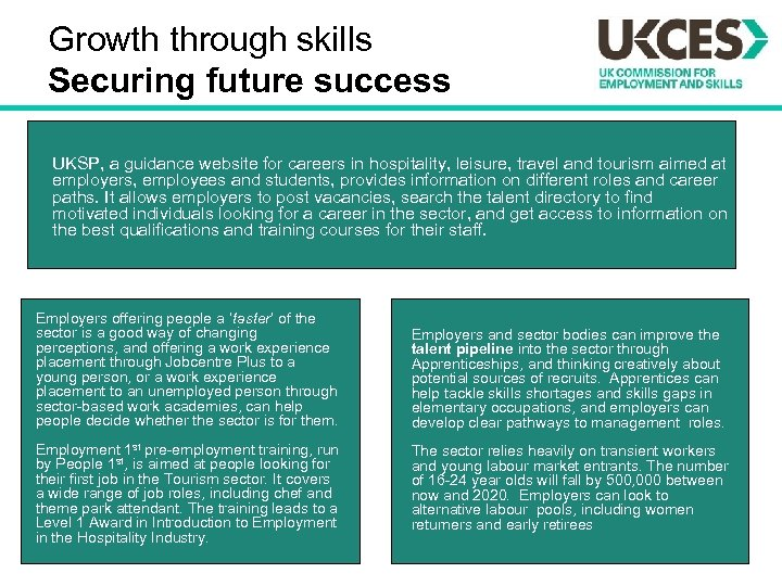 Growth through skills Securing future success UKSP, a guidance website for careers in hospitality,