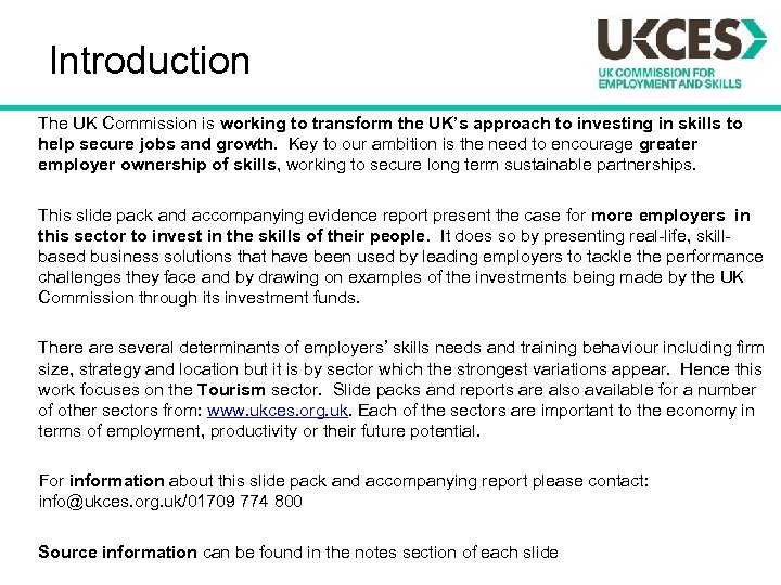 Introduction The UK Commission is working to transform the UK's approach to investing in