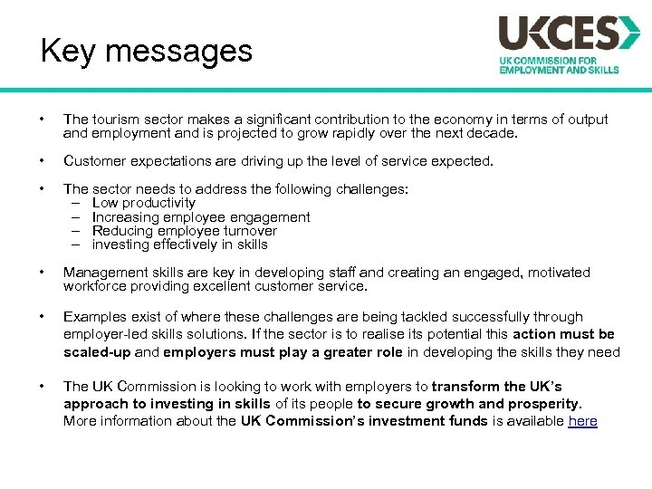Key messages • The tourism sector makes a significant contribution to the economy in