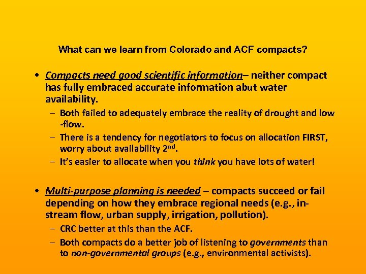 What can we learn from Colorado and ACF compacts? • Compacts need good scientific