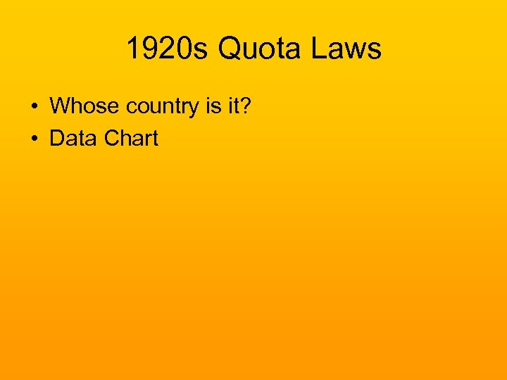 1920 s Quota Laws • Whose country is it? • Data Chart
