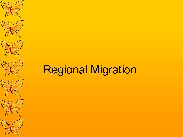 Regional Migration