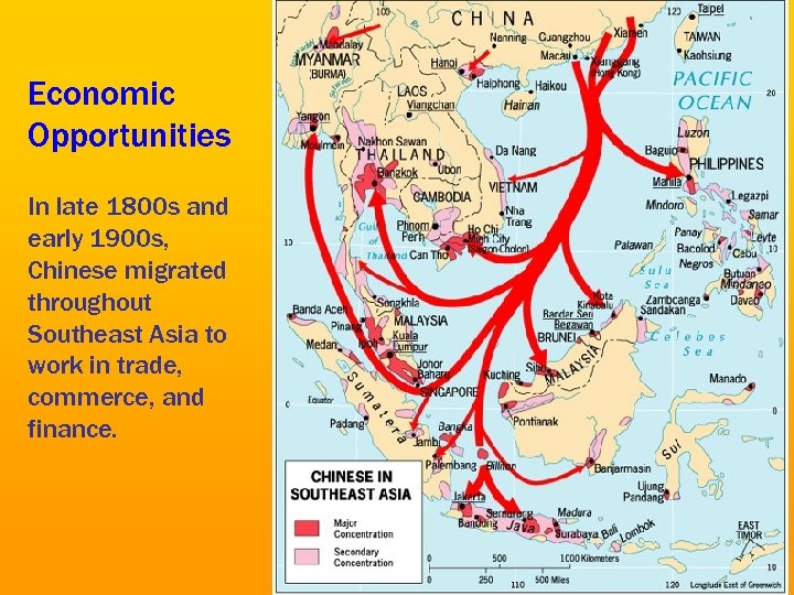 Economic Opportunities In late 1800 s and early 1900 s, Chinese migrated throughout Southeast