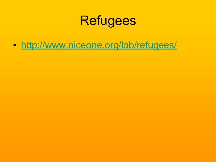 Refugees • http: //www. niceone. org/lab/refugees/