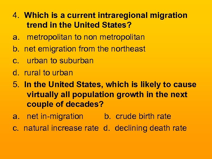4. Which is a current intraregional migration trend in the United States? a. metropolitan
