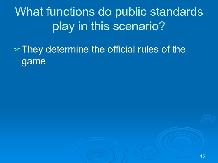 What functions do public standards play in this scenario? F They determine the official