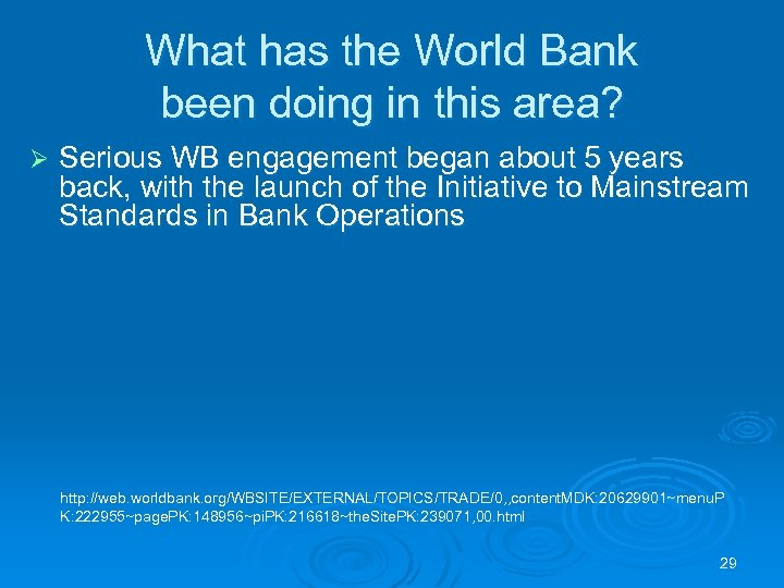 What has the World Bank been doing in this area? Ø Serious WB engagement