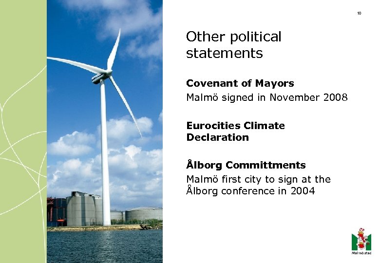 10 Other political statements Covenant of Mayors Malmö signed in November 2008 Eurocities Climate