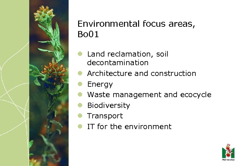 Environmental focus areas, Bo 01 l Land reclamation, soil decontamination l Architecture and construction