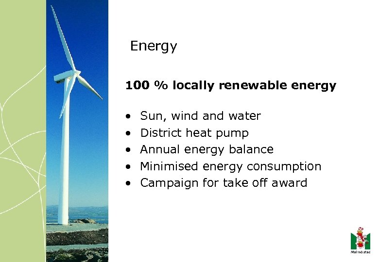 Energy 100 % locally renewable energy • • • Sun, wind and water District