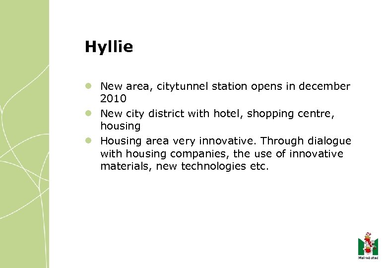 Hyllie l New area, citytunnel station opens in december 2010 l New city district