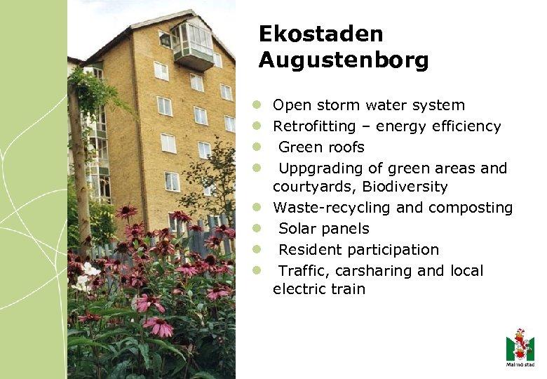 Ekostaden Augustenborg l Open storm water system l Retrofitting – energy efficiency l Green