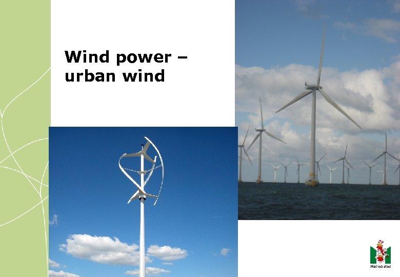 Wind power – urban wind