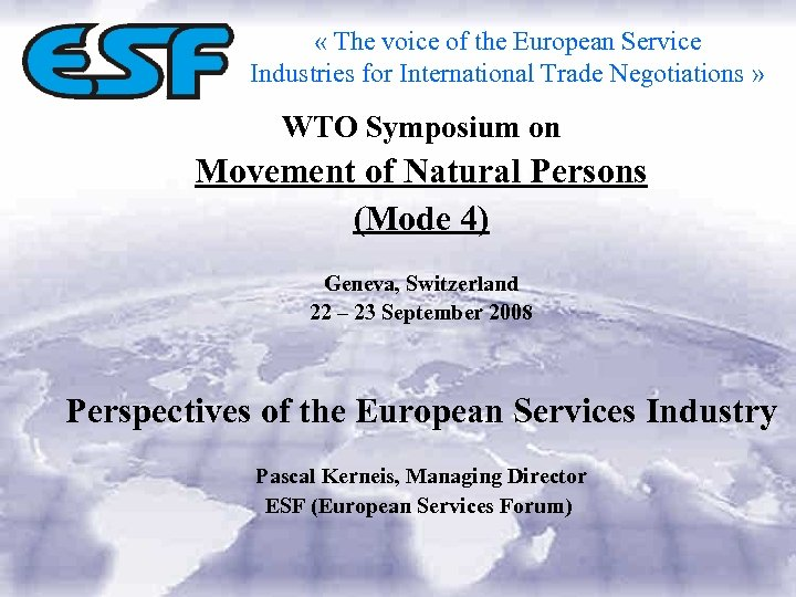 « The voice of the European Service Industries for International Trade Negotiations »