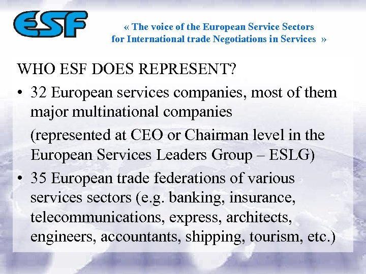 « The voice of the European Service Sectors for International trade Negotiations in