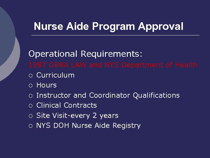 Nurse Aide Program Approval Operational Requirements: 1987 OBRA LAW and NYS Department of Health
