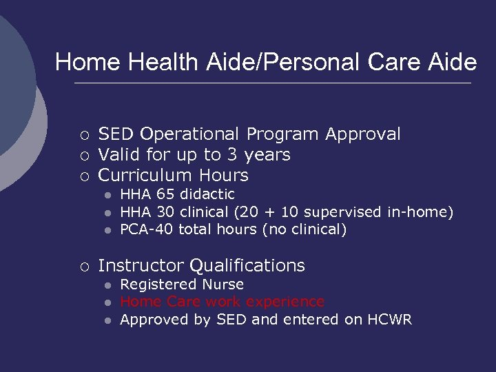 Home Health Aide/Personal Care Aide ¡ ¡ ¡ SED Operational Program Approval Valid for