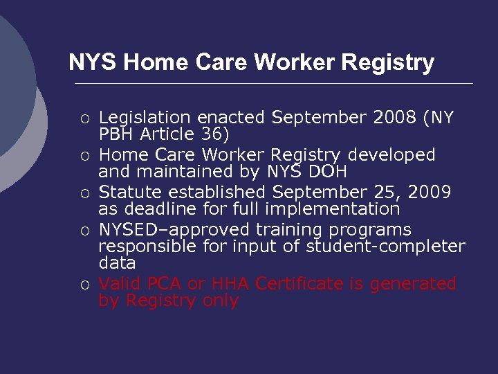 NYS Home Care Worker Registry ¡ ¡ ¡ Legislation enacted September 2008 (NY PBH
