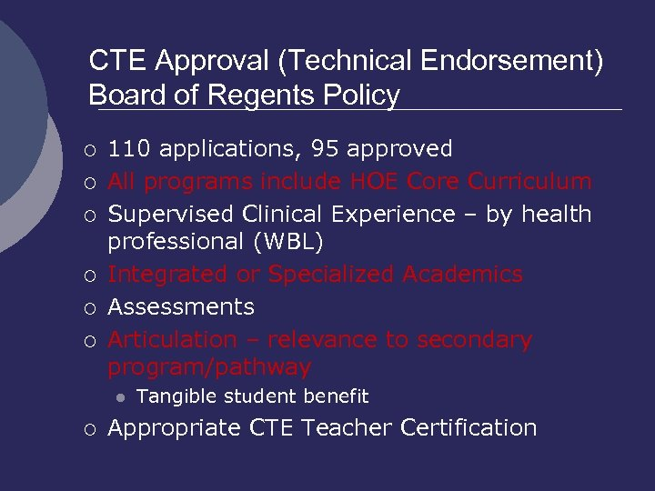 CTE Approval (Technical Endorsement) Board of Regents Policy ¡ ¡ ¡ 110 applications, 95