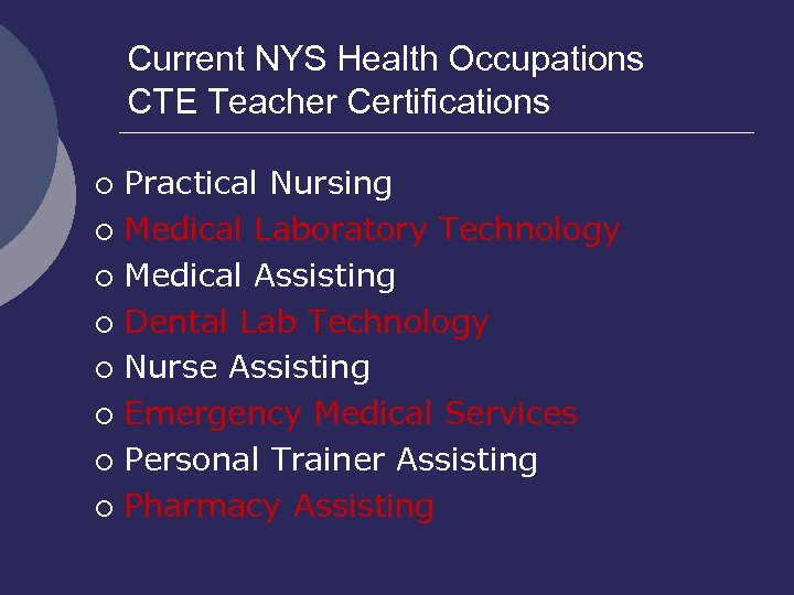 Current NYS Health Occupations CTE Teacher Certifications Practical Nursing ¡ Medical Laboratory Technology ¡