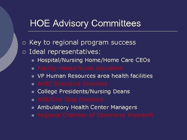 HOE Advisory Committees ¡ ¡ Key to regional program success Ideal representatives: l l