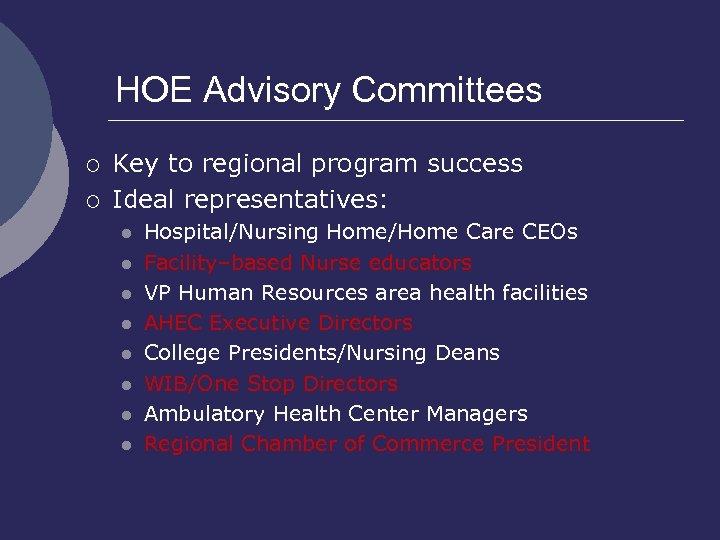 HOE Advisory Committees ¡ ¡ Key to regional program success Ideal representatives: l l
