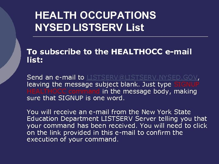 HEALTH OCCUPATIONS NYSED LISTSERV List To subscribe to the HEALTHOCC e-mail list: Send an