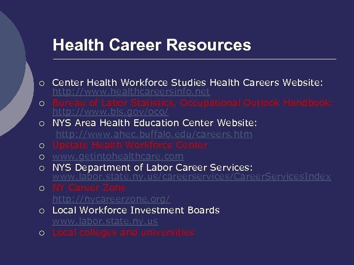 Health Career Resources ¡ ¡ ¡ ¡ ¡ Center Health Workforce Studies Health Careers