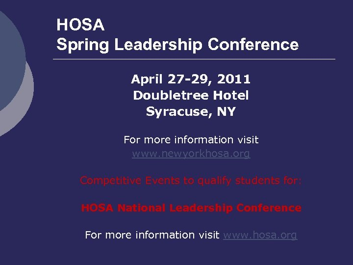HOSA Spring Leadership Conference April 27 -29, 2011 Doubletree Hotel Syracuse, NY For more