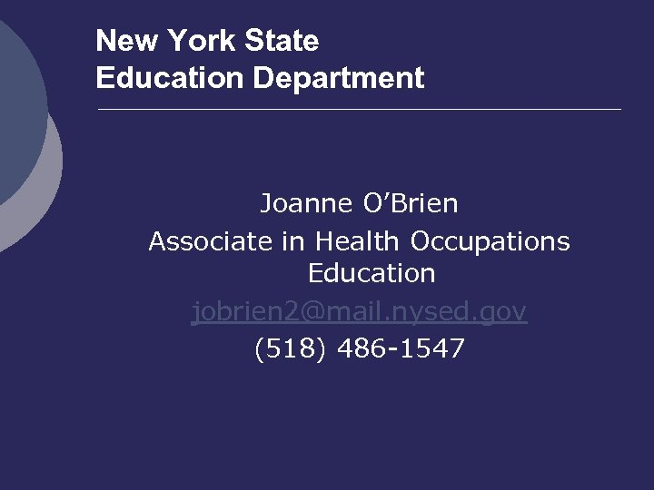 New York State Education Department Joanne O'Brien Associate in Health Occupations Education jobrien 2@mail.