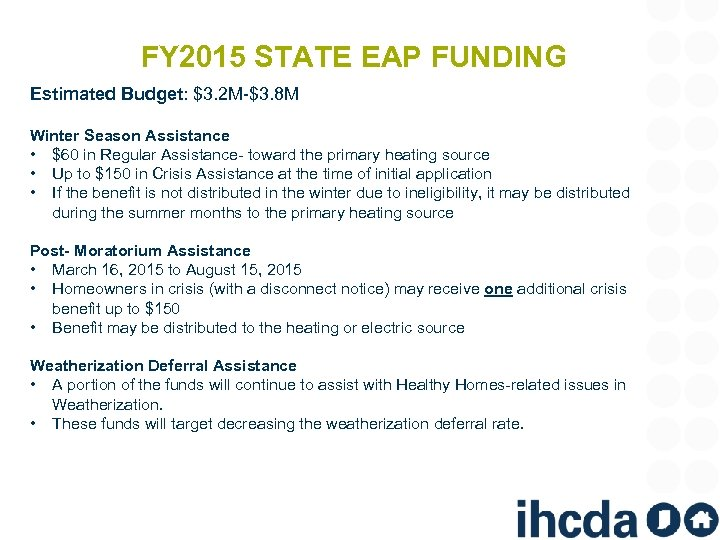 FY 2015 STATE EAP FUNDING Estimated Budget: $3. 2 M-$3. 8 M Winter Season