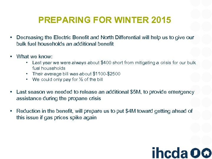 PREPARING FOR WINTER 2015 • Decreasing the Electric Benefit and North Differential will help