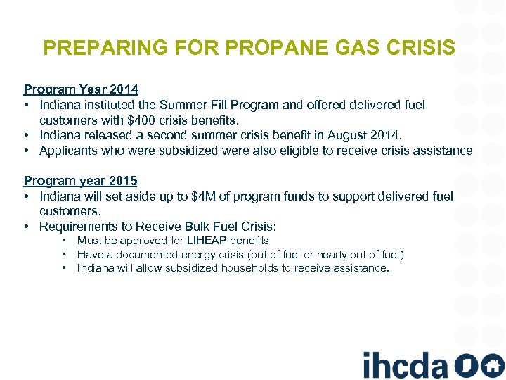 PREPARING FOR PROPANE GAS CRISIS Program Year 2014 • Indiana instituted the Summer Fill