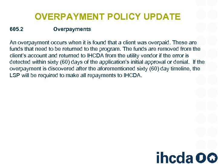 OVERPAYMENT POLICY UPDATE 605. 2 Overpayments An overpayment occurs when it is found that