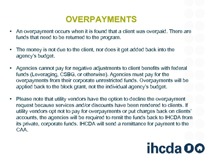 OVERPAYMENTS • An overpayment occurs when it is found that a client was overpaid.