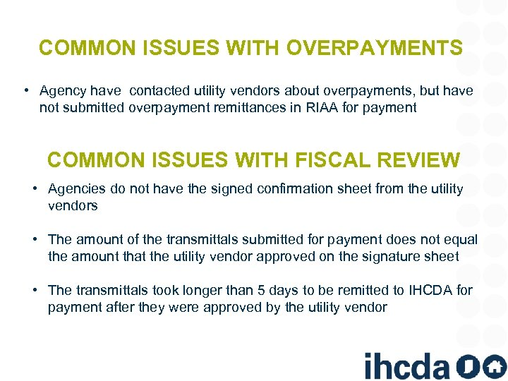 COMMON ISSUES WITH OVERPAYMENTS • Agency have contacted utility vendors about overpayments, but have