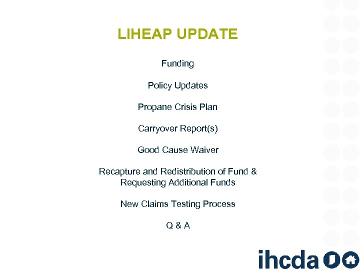 LIHEAP UPDATE Funding Policy Updates Propane Crisis Plan Carryover Report(s) Good Cause Waiver Recapture