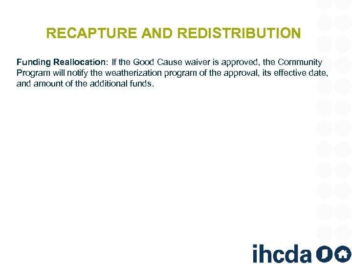 RECAPTURE AND REDISTRIBUTION Funding Reallocation: If the Good Cause waiver is approved, the Community