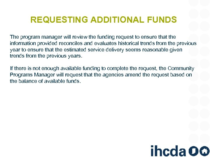 REQUESTING ADDITIONAL FUNDS The program manager will review the funding request to ensure that