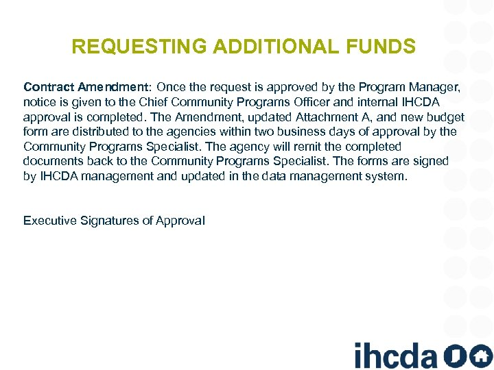 REQUESTING ADDITIONAL FUNDS Contract Amendment: Once the request is approved by the Program Manager,