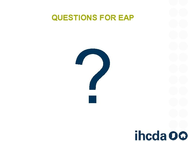 QUESTIONS FOR EAP ?