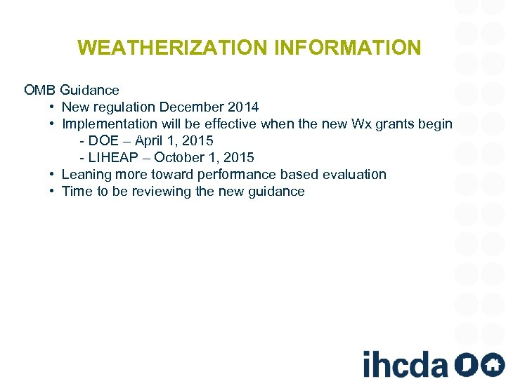 WEATHERIZATION INFORMATION OMB Guidance • New regulation December 2014 • Implementation will be effective