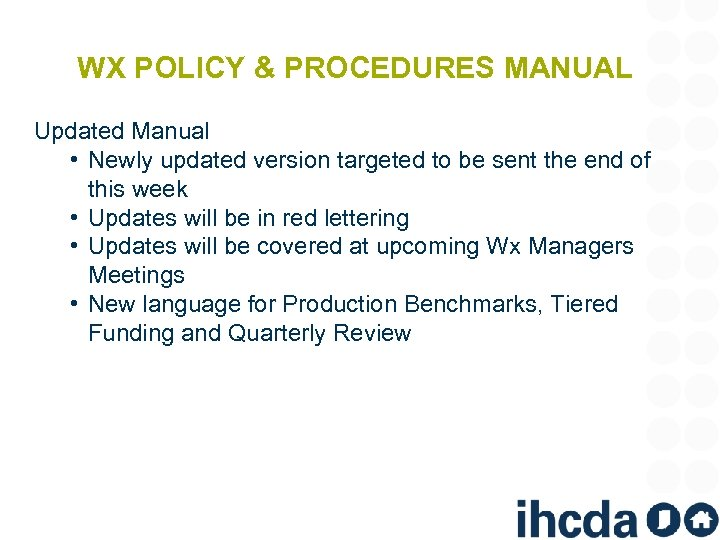 WX POLICY & PROCEDURES MANUAL Updated Manual • Newly updated version targeted to be