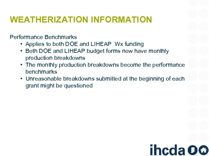WEATHERIZATION INFORMATION Performance Benchmarks • Applies to both DOE and LIHEAP Wx funding •