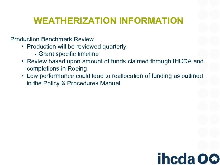 WEATHERIZATION INFORMATION Production Benchmark Review • Production will be reviewed quarterly ‐Grant specific timeline