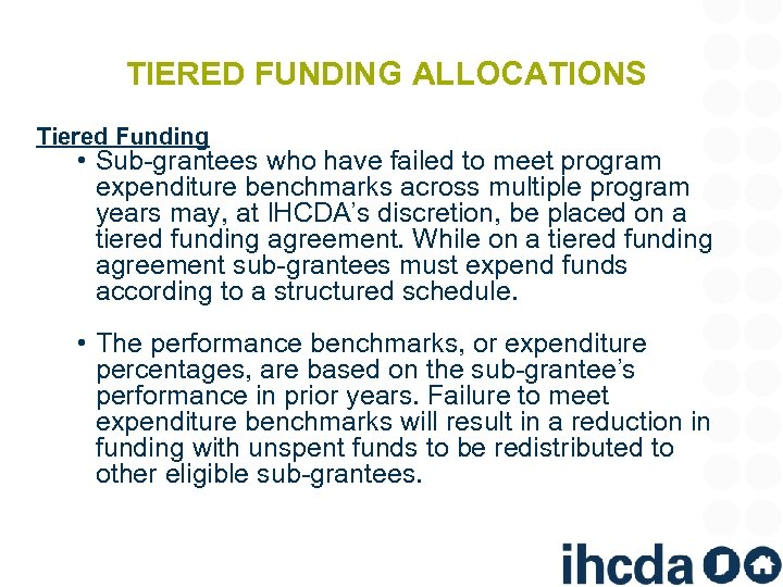 TIERED FUNDING ALLOCATIONS Tiered Funding • Sub-grantees who have failed to meet program expenditure