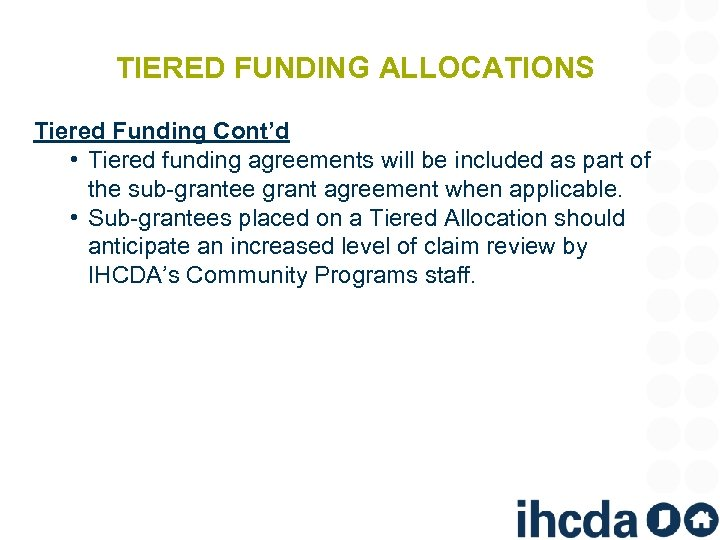 TIERED FUNDING ALLOCATIONS Tiered Funding Cont'd • Tiered funding agreements will be included as