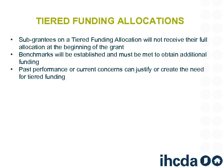 TIERED FUNDING ALLOCATIONS • Sub-grantees on a Tiered Funding Allocation will not receive their